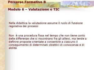 Percorso Formativo B Modulo 6 Valutazione e TIC