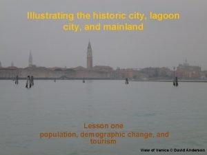 Illustrating the historic city lagoon city and mainland