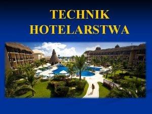 TECHNIK HOTELARSTWA Technik hotelarstwa planuje organizuje oferuje koordynuje