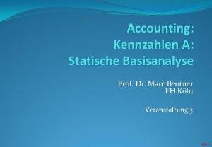 Accounting Kennzahlen A Statische Basisanalyse Prof Dr Marc