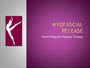 Performing Arts Physical Therapy To explain what fascia
