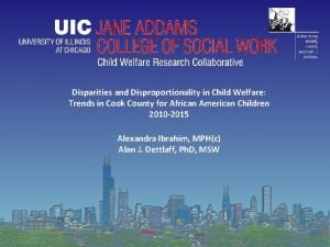 Disparities and Disproportionality in Child Welfare Trends in