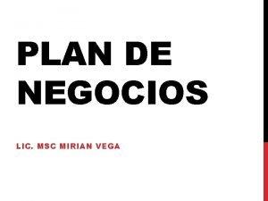 PLAN DE NEGOCIOS LIC MSC MIRIAN VEGA UN