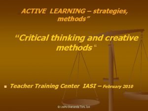 ACTIVE LEARNING strategies methods Critical thinking and creative