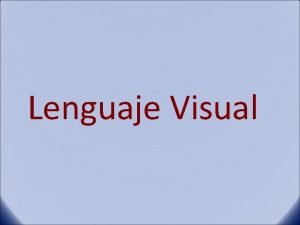 Lenguaje Visual Lenguaje Visual Cunto vemos Esta sencilla