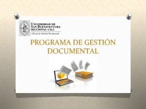 PROGRAMA DE GESTIN DOCUMENTAL PROGRAMA DE GESTIN DOCUMENTAL