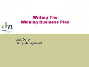 Writing The Winning Business Plan Jack Derby Management