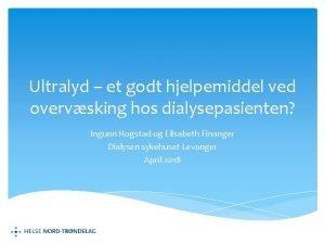 Ultralyd et godt hjelpemiddel ved overvsking hos dialysepasienten