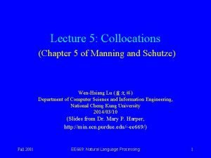 Lecture 5 Collocations Chapter 5 of Manning and
