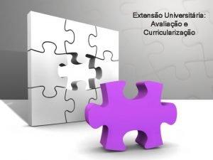 Extenso Universitria Avaliao e Curricularizao Currculo pode ser