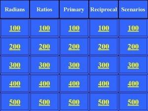Radians Ratios Primary Reciprocal Scenarios 100 100 100