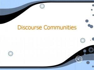 Discourse Communities Defining a Discourse Community A cluster
