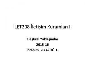 LET 208 letiim Kuramlar II Eletirel Yaklamlar 2015