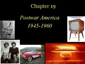 Chapter 19 Postwar America 1945 1960 Peacetime Economy