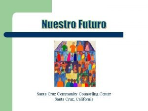 Santa Cruz Community Counseling Center Santa Cruz California