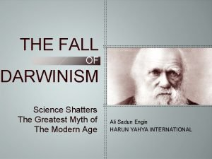 THE FALL OF DARWINISM Science Shatters The Greatest