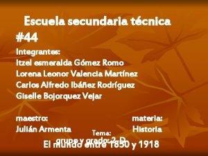 Escuela secundaria tcnica 44 Integrantes Itzel esmeralda Gmez