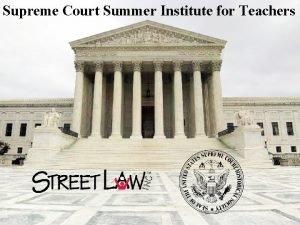 Supreme Court Summer Institute for Teachers Granting Cert