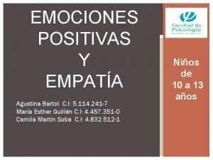 EMOCIONES POSITIVAS Y EMPATA Agustina Bartol C I
