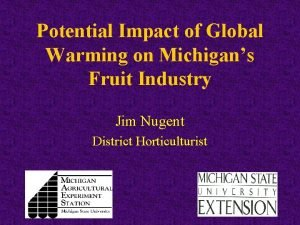 Potential Impact of Global Warming on Michigans Fruit
