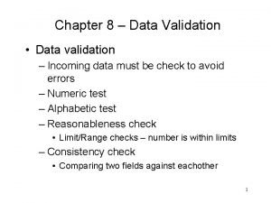Chapter 8 Data Validation Data validation Incoming data