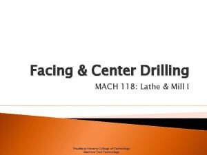 Facing Center Drilling MACH 118 Lathe Mill I