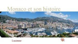Monaco et son histoire Lucienne Ds le cinquime