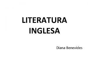 LITERATURA INGLESA Diana Benevides Histria da Lngua Inglesa