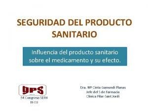 SEGURIDAD DEL PRODUCTO SANITARIO Influencia del producto sanitario