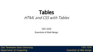 Tables HTML and CSS with Tables CSCI 1210
