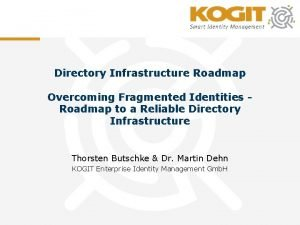 Directory Infrastructure Roadmap Overcoming Fragmented Identities Roadmap to