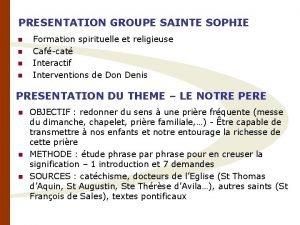 PRESENTATION GROUPE SAINTE SOPHIE n n Formation spirituelle