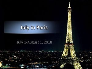 July in Paris July 1 August 1 2018