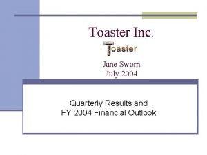 Toaster Inc Jane Sworn July 2004 Quarterly Results