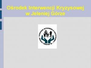 Orodek Interwencji Kryzysowej w Jeleniej Grze Spotkanie z