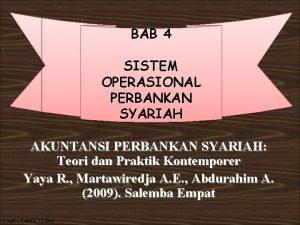 BAB 4 SISTEM OPERASIONAL PERBANKAN SYARIAH AKUNTANSI PERBANKAN