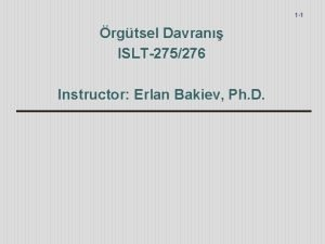 1 1 rgtsel Davran ISLT275276 Instructor Erlan Bakiev