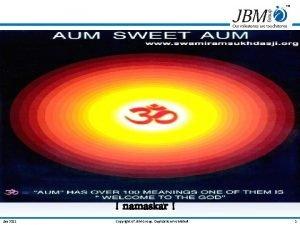 Jan 2011 namaskar Copyright of JBM Group Duplication