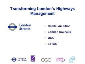 Transforming Londons Highways Management Capital Ambition London Councils