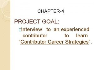CHAPTER4 PROJECT GOAL Interview to an experienced contributor