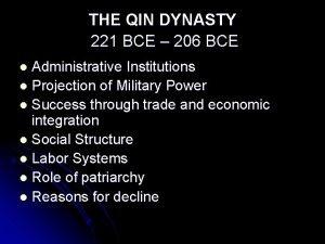 THE QIN DYNASTY 221 BCE 206 BCE Administrative