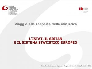 Viaggio alla scoperta della statistica LISTAT IL SISTAN