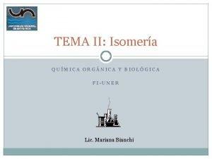 TEMA II Isomera QUMICA ORGNICA Y BIOLGICA FIUNER