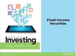 FixedIncome Securities FixedIncome Securities Learning Goals 1 Explain