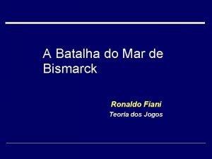 A Batalha do Mar de Bismarck Ronaldo Fiani