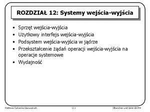 ROZDZIA 12 Systemy wejciawyjcia Sprzt wejciawyjcia Uytkowy interfejs