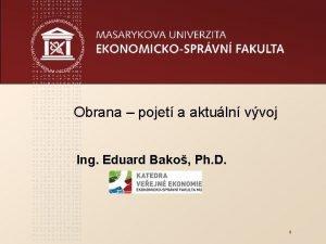 Obrana pojet a aktuln vvoj Ing Eduard Bako