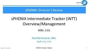 s PHENIX Directors Review s PHENIX Intermediate Tracker