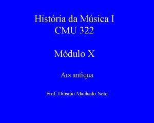 Histria da Msica I CMU 322 Mdulo X