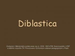Diblastica Dostupn z Metodickho portlu www rvp cz